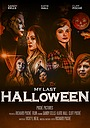Фільм «My Last Halloween» (2017)