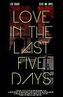 Фильм «Love In The Last Five Days» (2017)