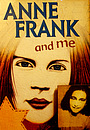 Фильм «Anne Frank and Me»