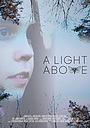 Фільм «A Light Above» (2017)