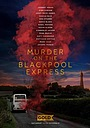 Фільм «Murder on the Blackpool Express» (2017)
