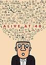 Фильм «Alive at 40» (2017)