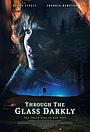 Фильм «Through the Glass Darkly» (2020)