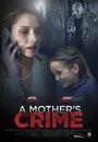 Фільм «A Mother's Crime» (2017)