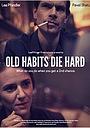 Фильм «Old Habits Die Hard» (2018)