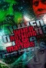 Фільм «When Nothing Else Matters»