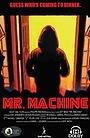 Фильм «Mr. Machine» (2017)