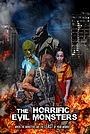 Фильм «The Horrific Evil Monsters» (2021)