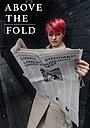 Серіал «Above the Fold» (2018 – ...)