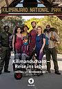 Фильм «Kilimandscharo: Reise ins Leben» (2017)