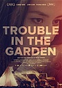 Фільм «Trouble in the Garden» (2018)