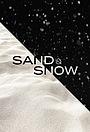 Фильм «Sand & Snow»