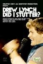 Фільм «Drew Lynch: Did I Stutter» (2017)