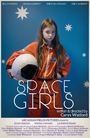 Фильм «Space Girls» (2018)