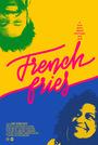Фильм «French Fries» (2018)
