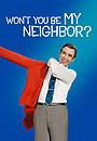 Фильм «Будешь моим соседом?» (2018)