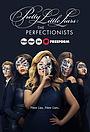 Серіал «Милі брехухи: Перфекціоністи» (2019)
