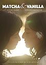 Фильм «Matcha & Vanilla» (2021)