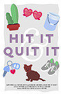 Фильм «Hit It and Quit It» (2019)