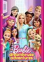 Сериал «Барби: Приключения в доме мечты» (2018 – ...)