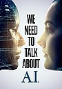 Фільм «We Need to Talk About A.I.» (2020)