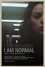 Фільм «Я нормальная» (2020)