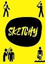 Сериал «Sketchy» (2018)