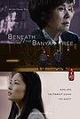 Фильм «Beneath the Banyan Tree» (2021)