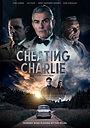 Фільм «Cheating Charlie» (2019)