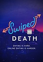 Серіал «Swiped to Death» (2018)