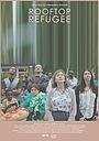 Фильм «Rooftop Refugee» (2018)