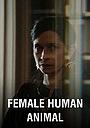 Фільм «Женщина Человек Животное» (2018)