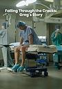 Фільм «Falling Through the Cracks: Greg's Story» (2018)