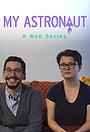 Серіал «My Astronaut» (2018)