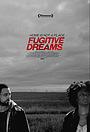 Фільм «Fugitive Dreams» (2020)