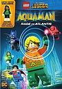 Мультфільм «LEGO Супергерои DC: Аквамен - Ярость Атлантиды» (2018)