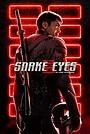 Фильм «G.I. Joe: Бросок кобры: Глаза змеи» (2021)