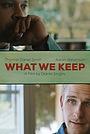 Фільм «What We Keep» (2018)