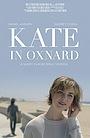 Фільм «Kate in Oxnard» (2019)