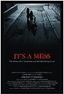 Фильм «It's a Mess» (2018)