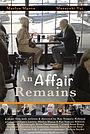 Фильм «An Affair Remains» (2018)
