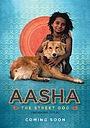 Фильм «Aasha And The Street Dogs»