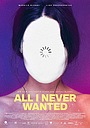 Фильм «All I Never Wanted» (2019)