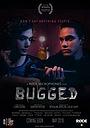 Фильм «Bugged» (2018)
