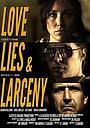 Фильм «Love Lies & Larceny» (2018)