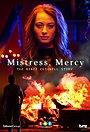 Фільм «Mistress Mercy» (2018)