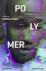 Фильм «Polymer» (2020)