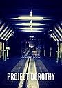 Фильм «Project Dorothy»