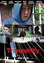Фільм «Tranquility - An Independent Espionage/Crime Film» (2018)