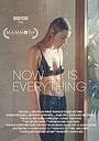 Фильм «Now Is Everything» (2019)